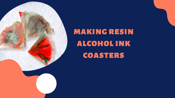 Making Resin Alcohol Ink Coasters